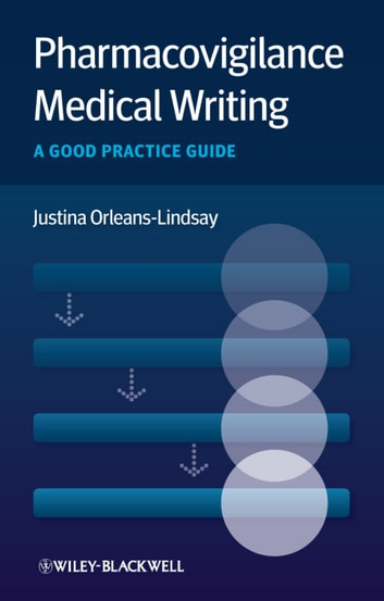 Pharmacovigilance Medical Writing - A Good Practice Guide ebook by Justina Orleans-Lindsay