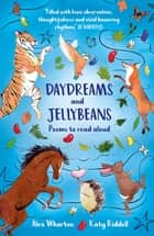 Daydreams and Jellybeans ebook by Alex Wharton, Katy Riddell