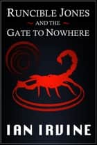 Runcible Jones, The Gate to Nowhere ebook by Ian Irvine
