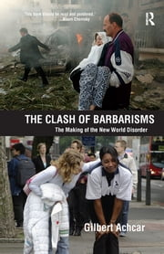 Clash of Barbarisms - The Making of the New World Disorder ebook by Gilbert Achcar