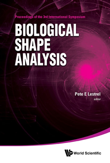 Biological Shape Analysis ebook by Pete E Lestrel