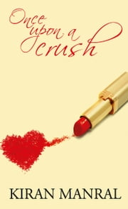 Once Upon A Crush ebook by Kiran Manral