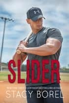 Slider - The Core Four, #2 ebook by stacy borel