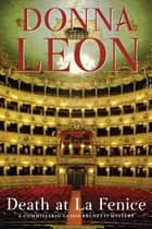 Death at La Fenice - A Commissario Brunetti Mystery ebook door Donna Leon