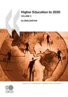 Higher Education to 2030, Volume 2, Globalisation ebook by Collective
