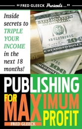Publishing for Maximum Profit ebook by Fred Gleeck