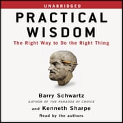 Practical Wisdom audiobook by Barry Schwartz, Kenneth Sharpe