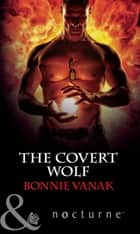 The Covert Wolf (Mills & Boon Nocturne) (Phoenix Force, Book 1) ebook by Bonnie Vanak