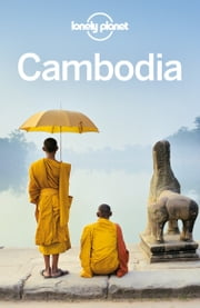Lonely Planet Cambodia ebook by Lonely Planet,Nick Ray,Greg Bloom