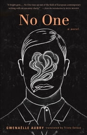 No One ebook by Gwenaelle Aubry, Trista Selous, Rick Moody