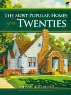 The Most Popular Homes of the Twenties ebook by William A. Radford