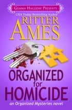Organized for Homicide ebook by Ritter Ames