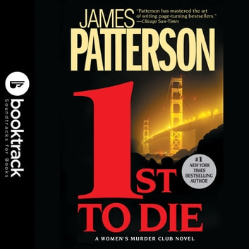 1st To Die - Booktrack Edition audiobook by James Patterson