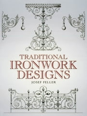 Traditional Ironwork Designs ebook by Josef Feller