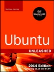 Ubuntu Unleashed 2014 Edition - Covering 13.10 and 14.04 ebook by Matthew Helmke