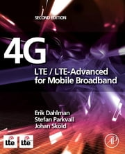 4G: LTE/LTE-Advanced for Mobile Broadband ebook by Erik Dahlman,Stefan Parkvall,Johan Skold