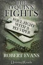 Foul Fight with a Pit Viper ebook by Robert Evans