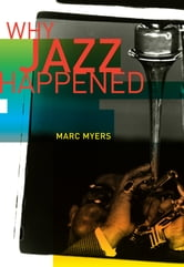 Why Jazz Happened ebook by Marc Myers