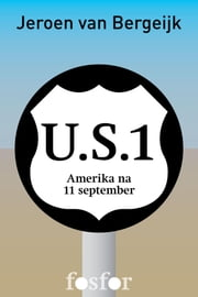 U.S. 1 - Amerika na 11 september ebook by Jeroen van Bergeijk