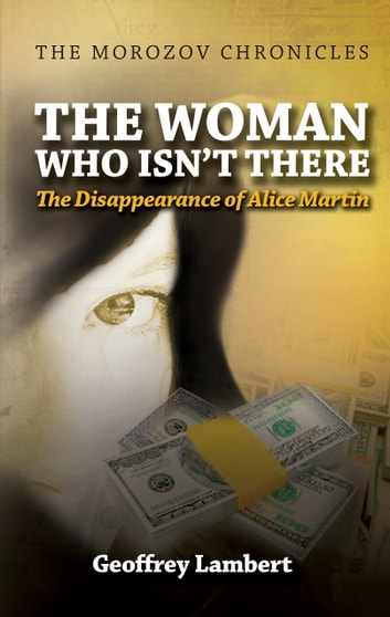 The Woman Who Isn't There - The Disappearance of Alice Martin ebook by Geoff Lambert