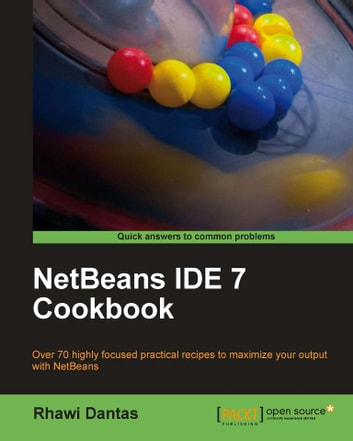 NetBeans IDE 7 Cookbook ebook by Rhawi Dantas
