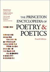 The Princeton Encyclopedia of Poetry and Poetics - Fourth Edition ebook by Roland Greene