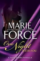 One Night With You ebook by Marie Force