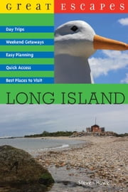Great Escapes: Long Island ebook by Steven Howell
