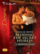 Bedding the Secret Heiress ebook by Emilie Rose