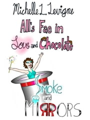 Smoke and Mirrors: All's Fae in Love and Chocolalte #2 ebook by Levigne,Michelle L.