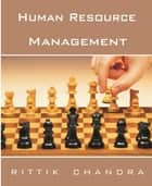 Human Resource Management ebook by Rittik Chandra