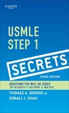 USMLE Step 1 Secrets E-Book ebook by Sonali J Bracken, Thomas A. Brown, MD