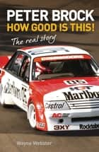 Peter Brock ebook by Wayne Webster