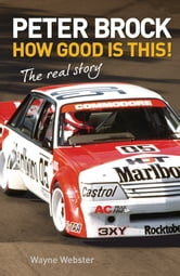 Peter Brock - How Good Is This! ebook by Wayne Webster