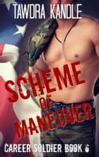 Scheme of Maneuver ebook by Tawdra Kandle