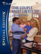 The Couple Most Likely To ebook by Lilian Darcy