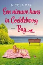 Een nieuwe kans in Cockleberry Bay ebook by Nicola May