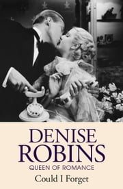 Could I Forget ebook by Denise Robins