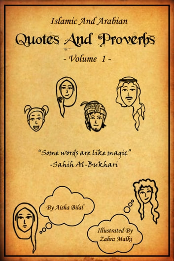 Islamic and Arabian Quotes and Proverbs - Volume 1 [Illustrated] eBook by Aisha Bilal