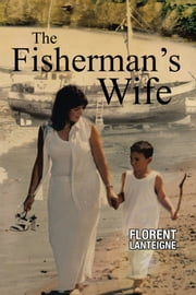 The Fisherman's Wife ebook by Florent Lanteigne