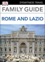 Eyewitness Travel Family Guide Italy: Rome & Lazio ebook by DK Publishing
