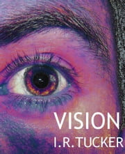 Vision ebook by I.R. Tucker