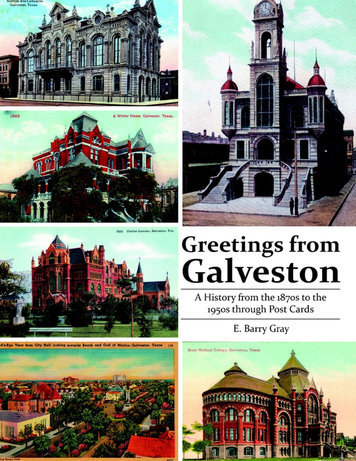 Greetings From Galveston A History From The 1870s To The 1950s
