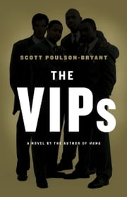 The VIPs - A Novel ebook by Scott Poulson-Bryant