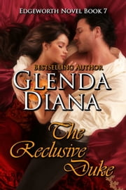 The Reclusive Duke (Edgeworth Novel Book 7) ebook by Glenda Diana