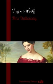 Mrs Dalloway (Sanctuary Press) ebook by Virginia Woolf,Sanctuary Press