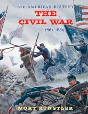 The Civil War - 1861-1865 ebook by James  I Robertson,Mort  Künstler