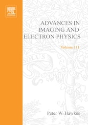 Advances in Imaging and Electron Physics ebook by Kazan, Benjamin