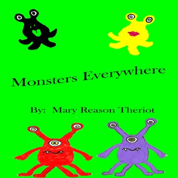 Monsters Everywhere ebook by Mary Reason Theriot