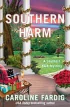 Southern Harm - A Southern B&B Mystery ebook by